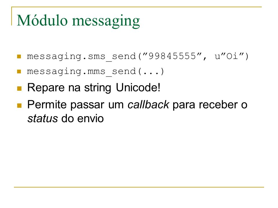 Módulo messaging Repare na string Unicode!
