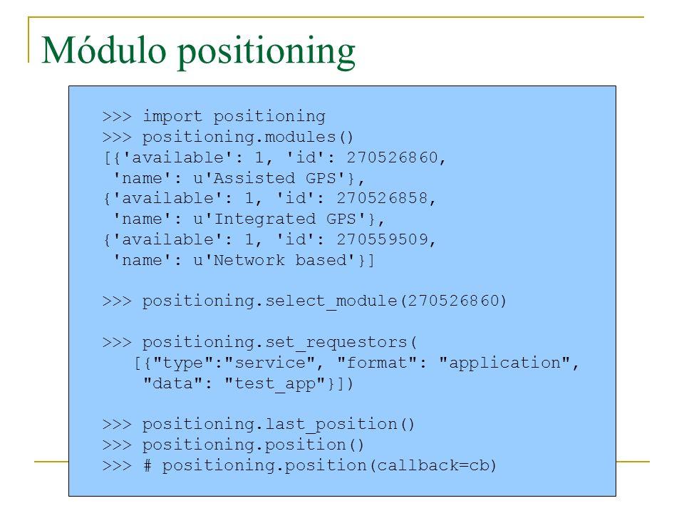 Módulo positioning >>> import positioning