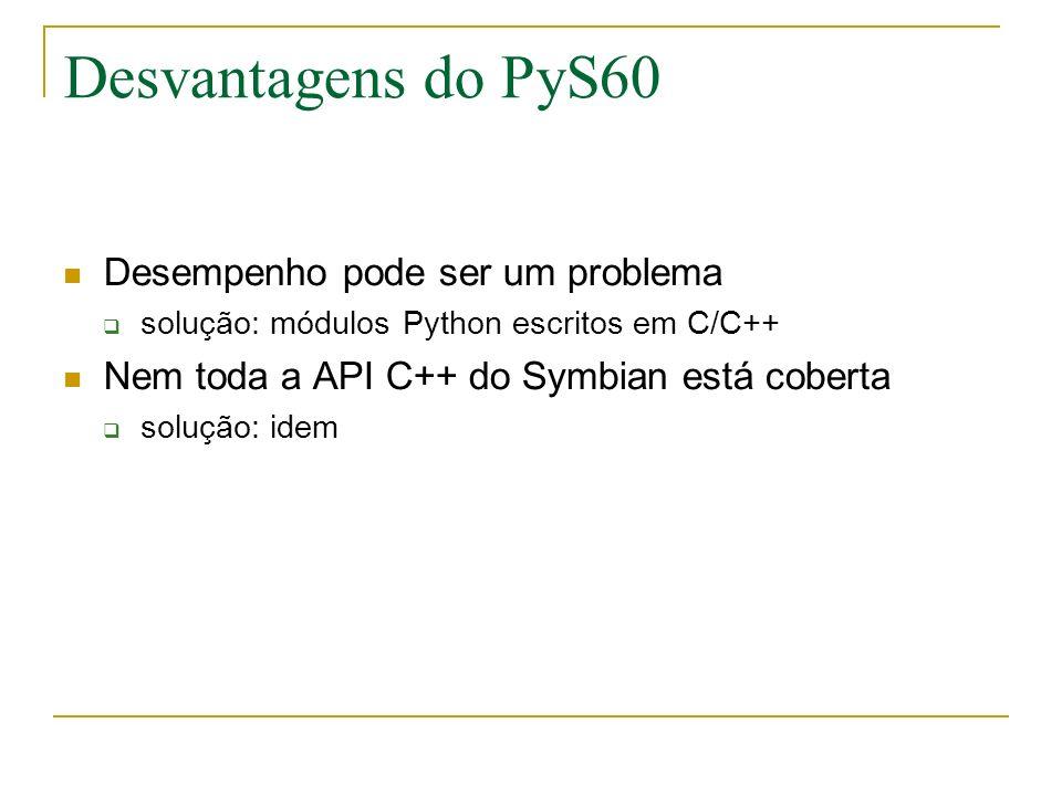 Desvantagens do PyS60 Desempenho pode ser um problema
