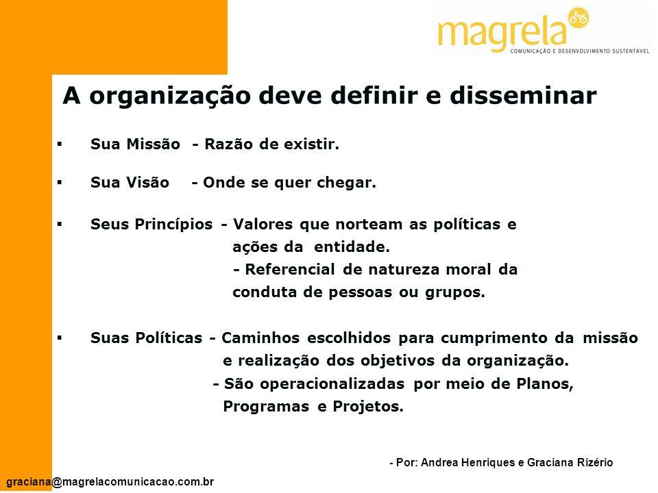 A organização deve definir e disseminar