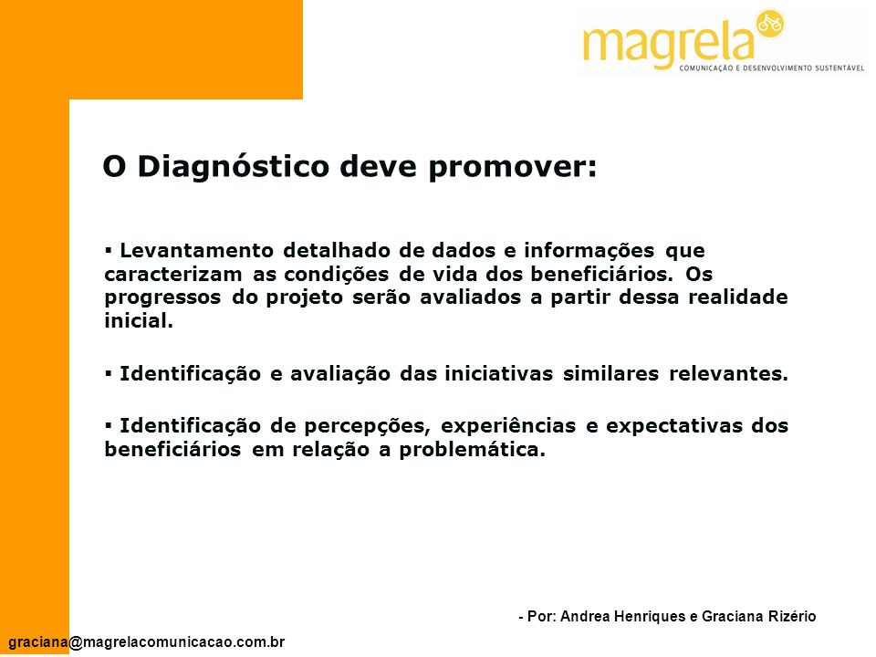 O Diagnóstico deve promover: