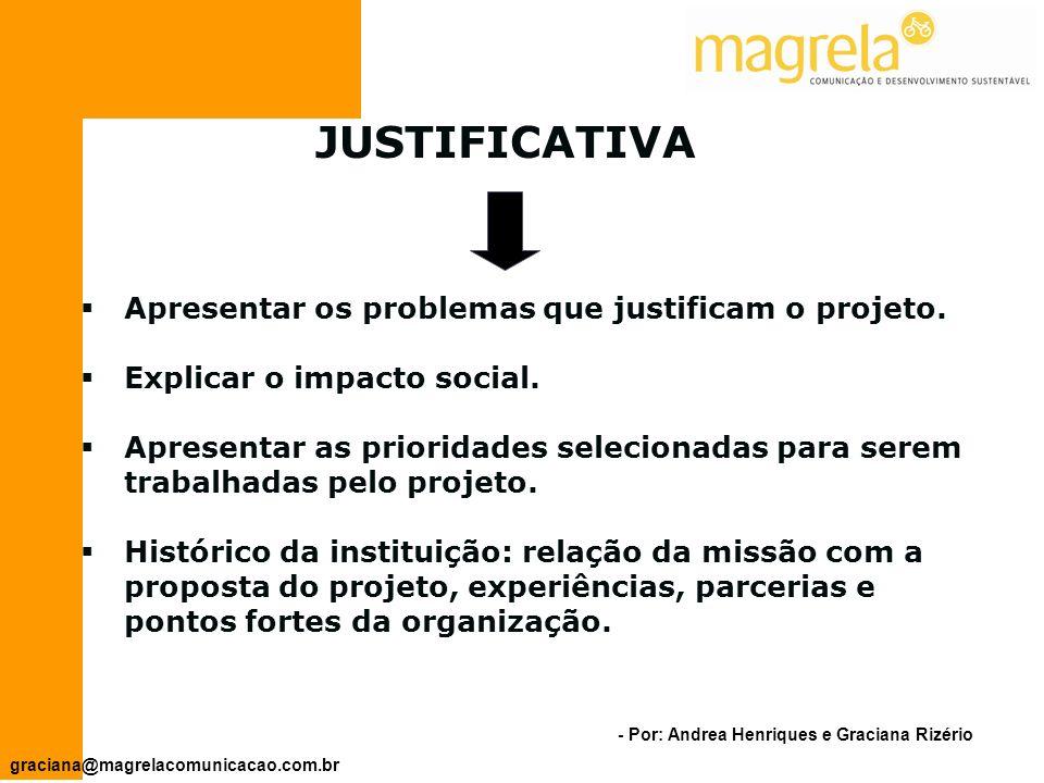 JUSTIFICATIVA Apresentar os problemas que justificam o projeto.