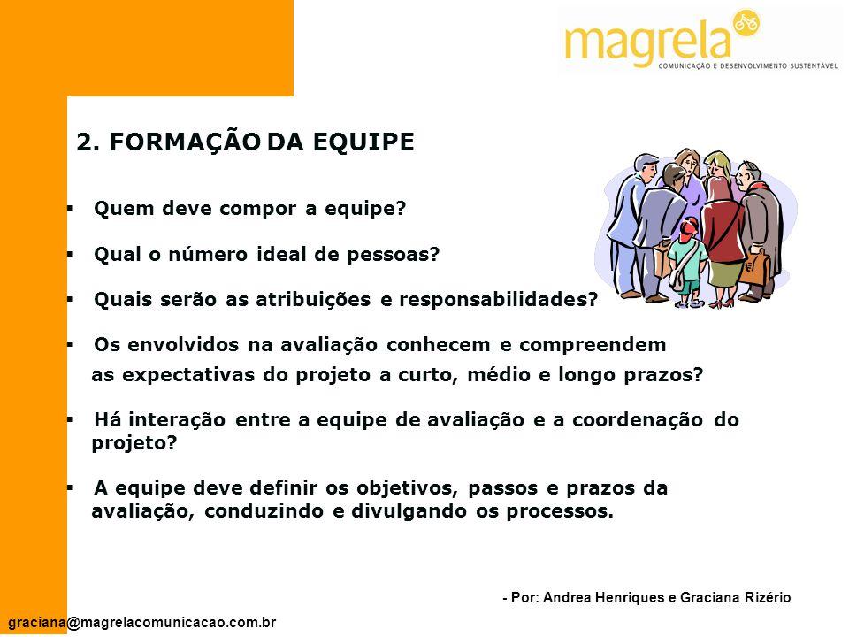 2. FORMAÇÃO DA EQUIPE Quem deve compor a equipe