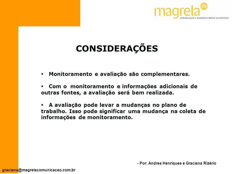 CONSIDERAÇÕES Monitoramento e avaliação são complementares.