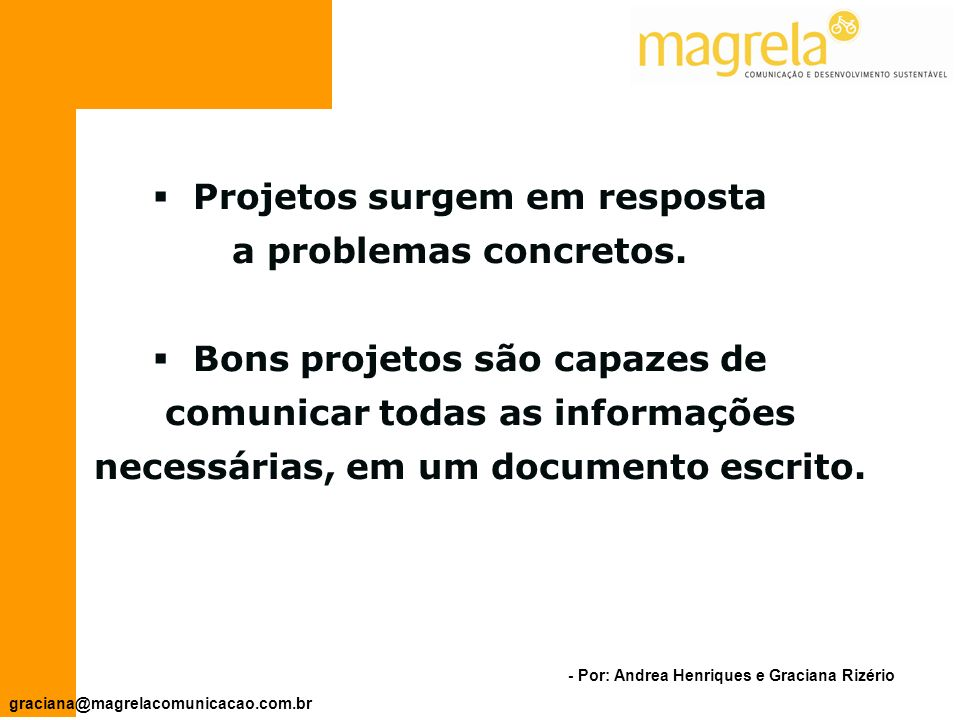Projetos surgem em resposta