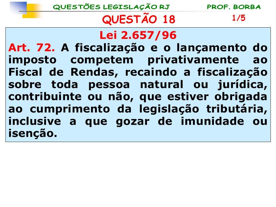 QUESTÃO 18 1/5. Lei 2.657/96.