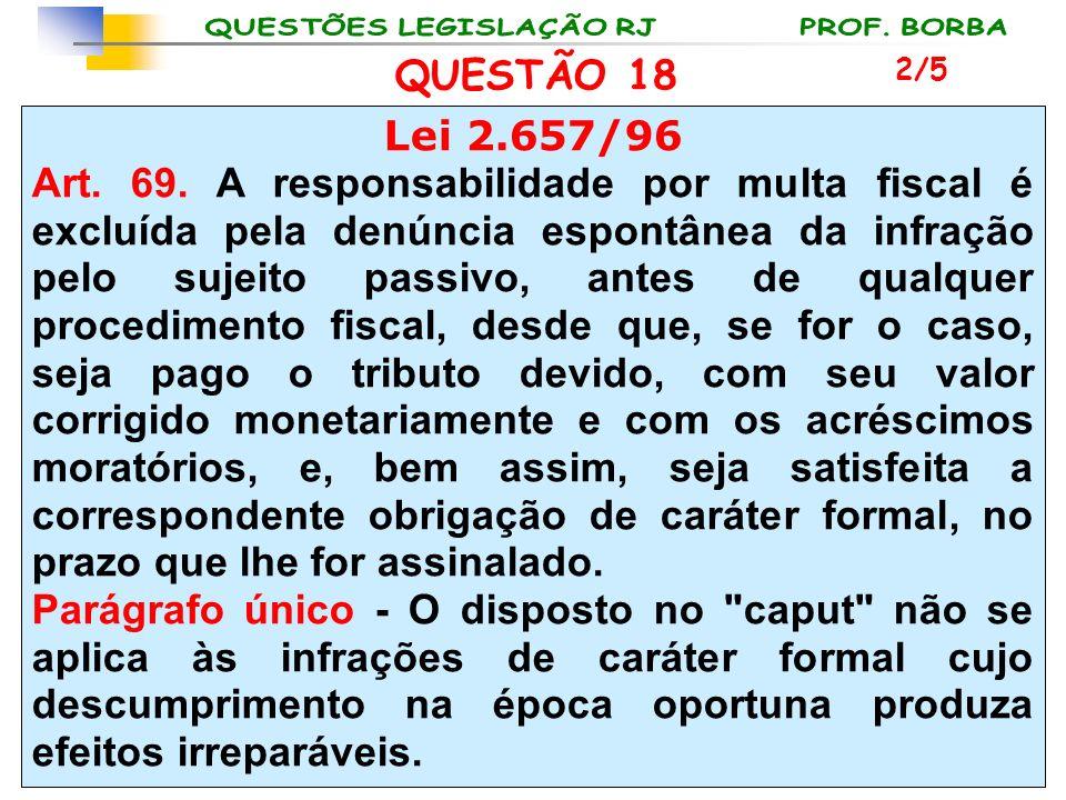 QUESTÃO 18 2/5. Lei 2.657/96.