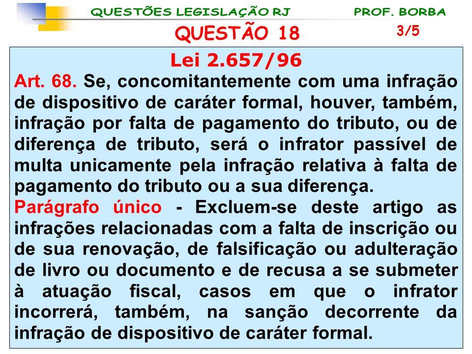 QUESTÃO 18 3/5. Lei 2.657/96.