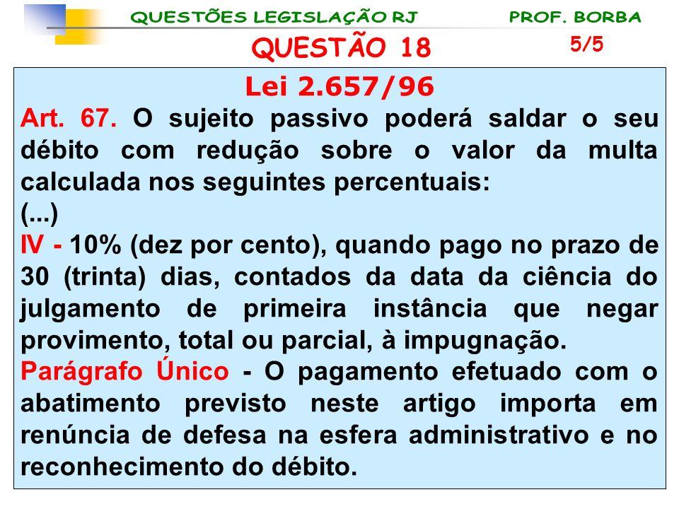 QUESTÃO 18 5/5. Lei 2.657/96.