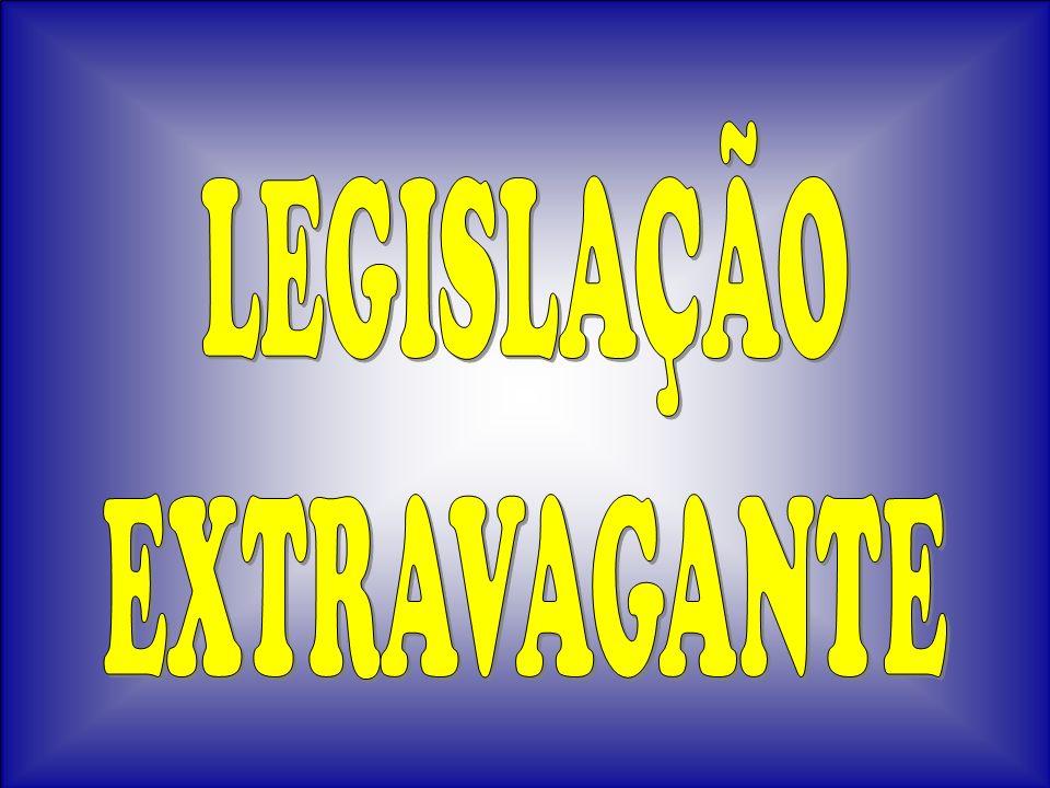 LEGISLAÇÃO EXTRAVAGANTE