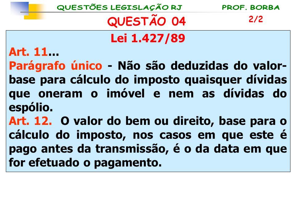 QUESTÃO 04 2/2. Lei 1.427/89. Art. 11...