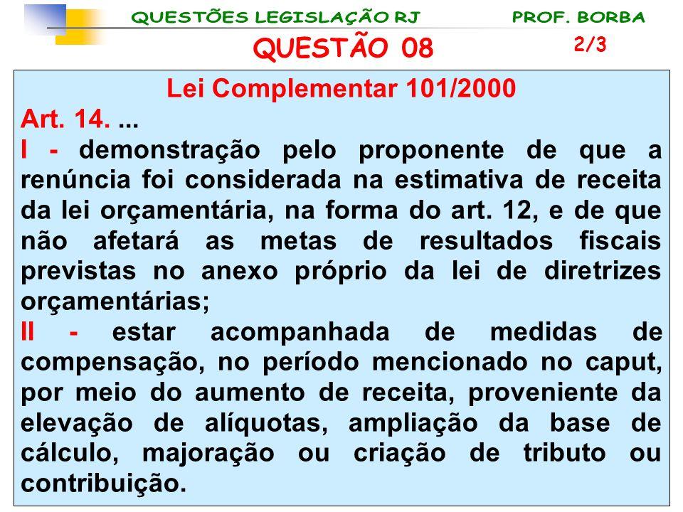 QUESTÃO 08 Lei Complementar 101/2000 Art. 14. ...
