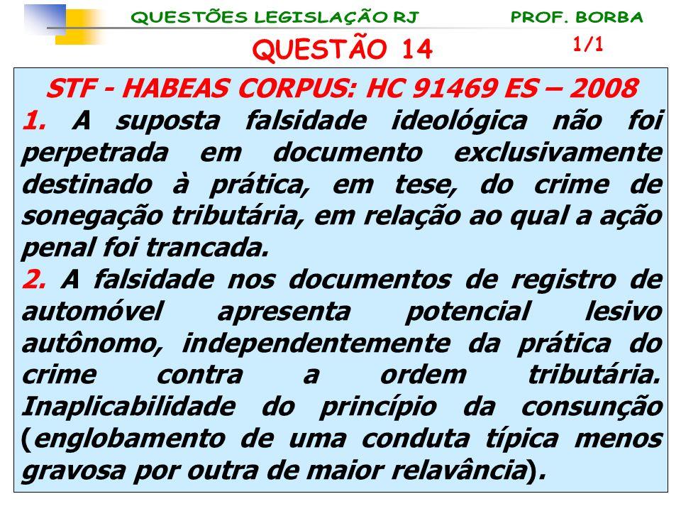 STF - HABEAS CORPUS: HC 91469 ES – 2008