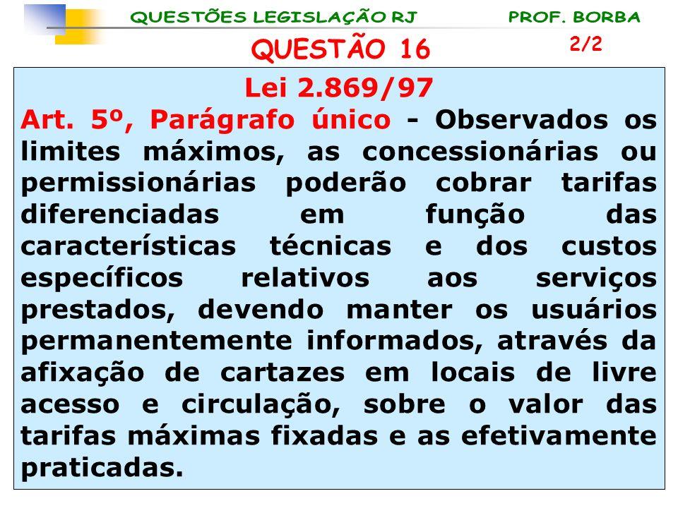 QUESTÃO 16 2/2. Lei 2.869/97.