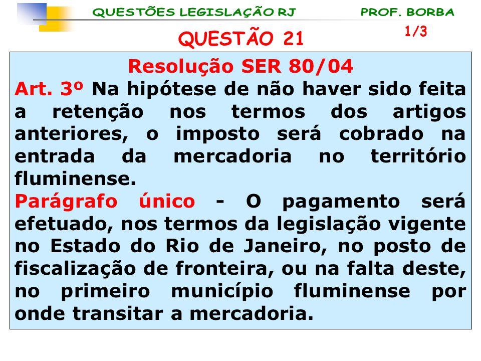 QUESTÃO 21 Resolução SER 80/04