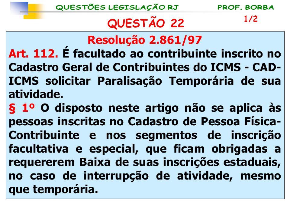 1/2 QUESTÃO 22. Resolução 2.861/97.