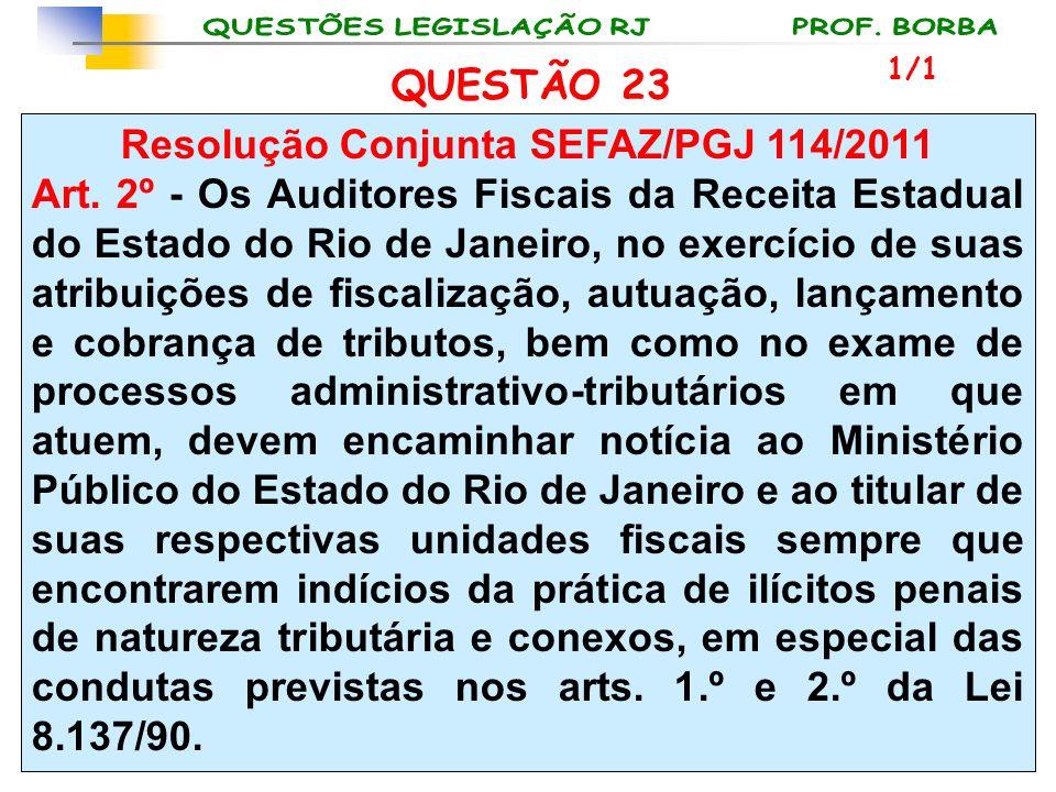 Resolução Conjunta SEFAZ/PGJ 114/2011