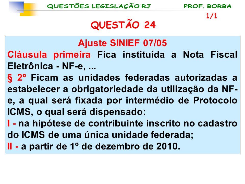 Cláusula primeira Fica instituída a Nota Fiscal Eletrônica - NF-e, ...
