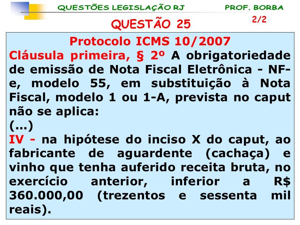 QUESTÃO 25 Protocolo ICMS 10/2007