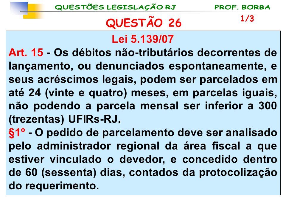 1/3 QUESTÃO 26. Lei 5.139/07.