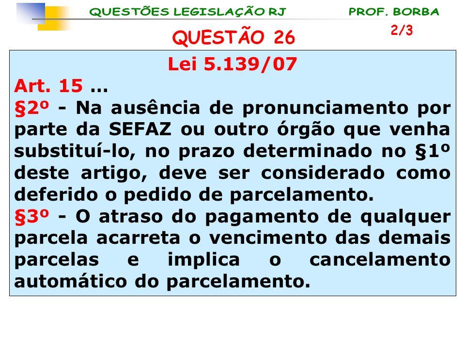 2/3 QUESTÃO 26. Lei 5.139/07. Art. 15 …