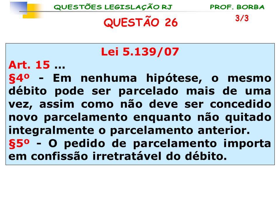 3/3 QUESTÃO 26. Lei 5.139/07. Art. 15 ...