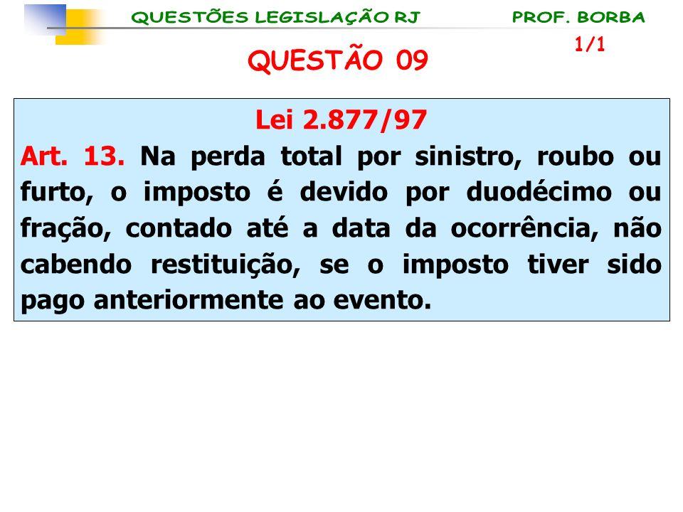 1/1 QUESTÃO 09. Lei 2.877/97.