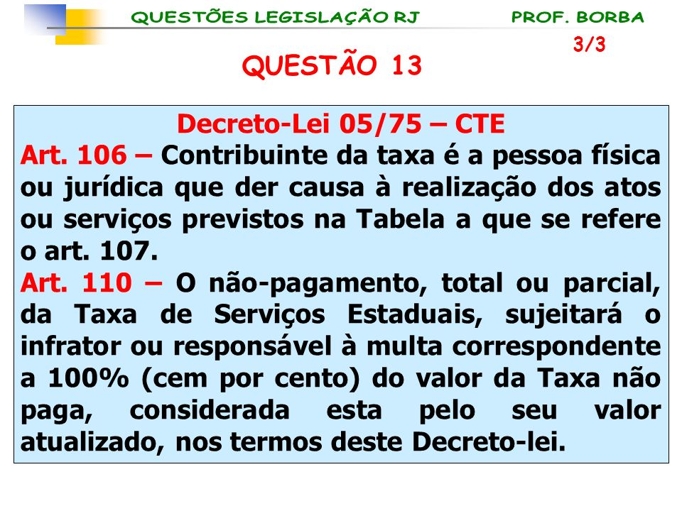 QUESTÃO 13 Decreto-Lei 05/75 – CTE