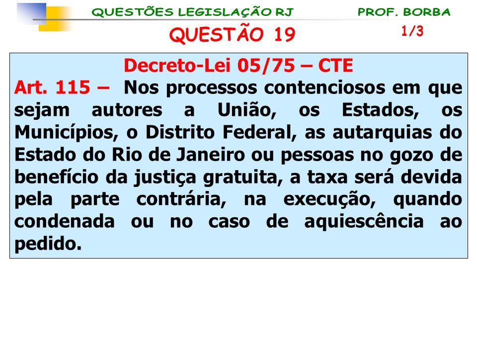 QUESTÃO 19 Decreto-Lei 05/75 – CTE