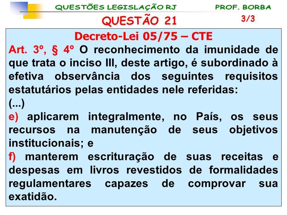 QUESTÃO 21 Decreto-Lei 05/75 – CTE