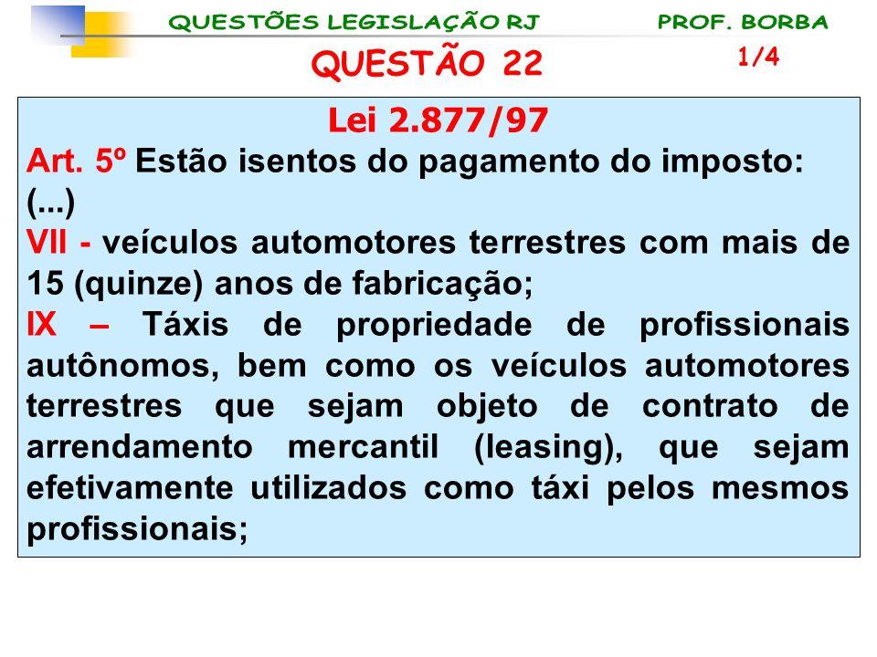 Art. 5º Estão isentos do pagamento do imposto: (...)