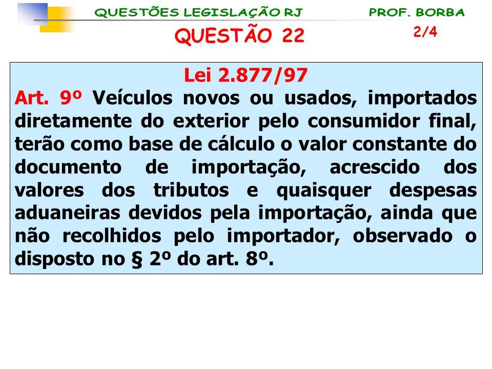 QUESTÃO 22 2/4. Lei 2.877/97.