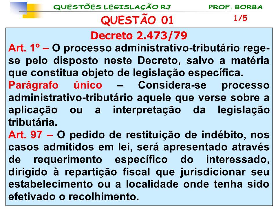 QUESTÃO 01 1/5. Decreto 2.473/79.
