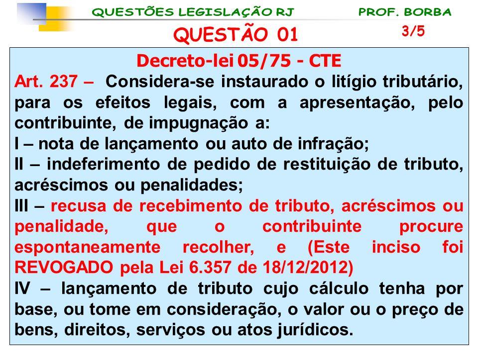 QUESTÃO 01 Decreto-lei 05/75 - CTE