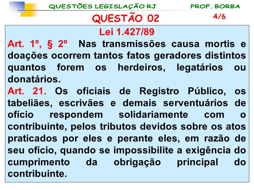 QUESTÃO 02 4/6. Lei 1.427/89.