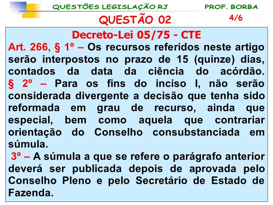 QUESTÃO 02 Decreto-Lei 05/75 - CTE