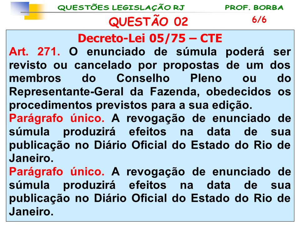 QUESTÃO 02 Decreto-Lei 05/75 – CTE