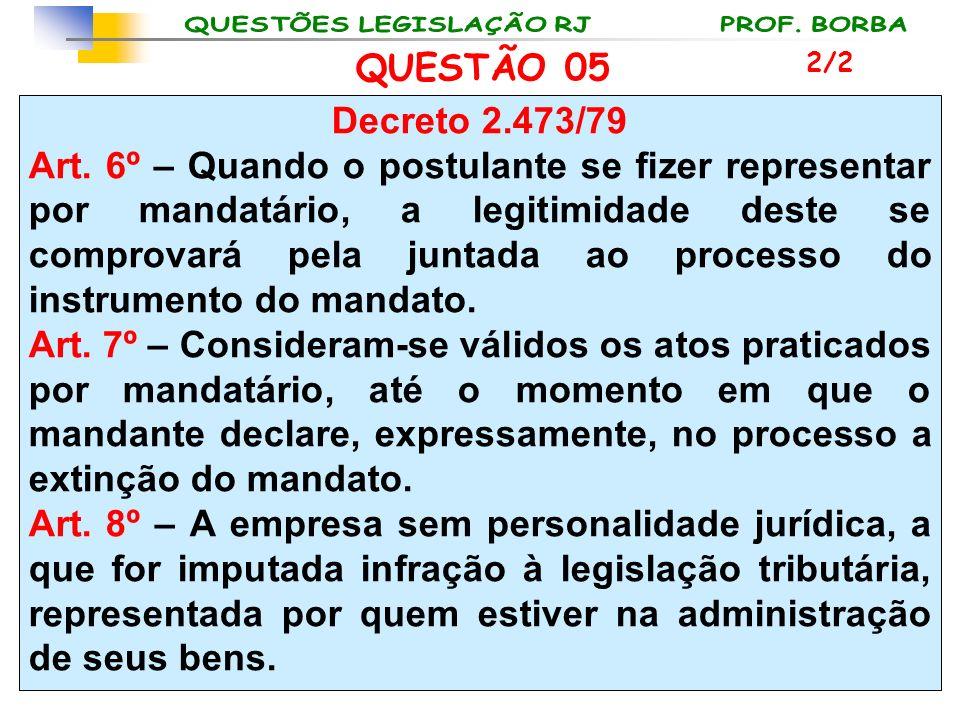 QUESTÃO 05 2/2. Decreto 2.473/79.