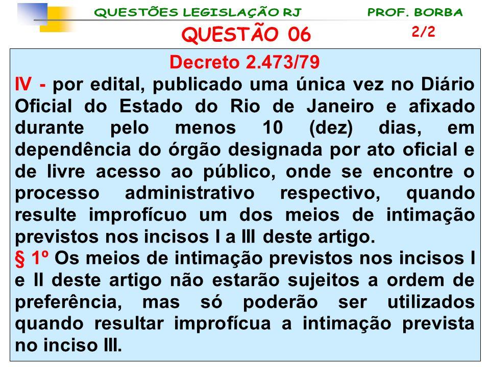 QUESTÃO 06 2/2. Decreto 2.473/79.