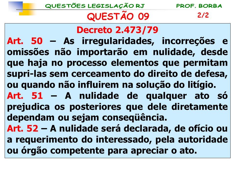 QUESTÃO 09 2/2. Decreto 2.473/79.