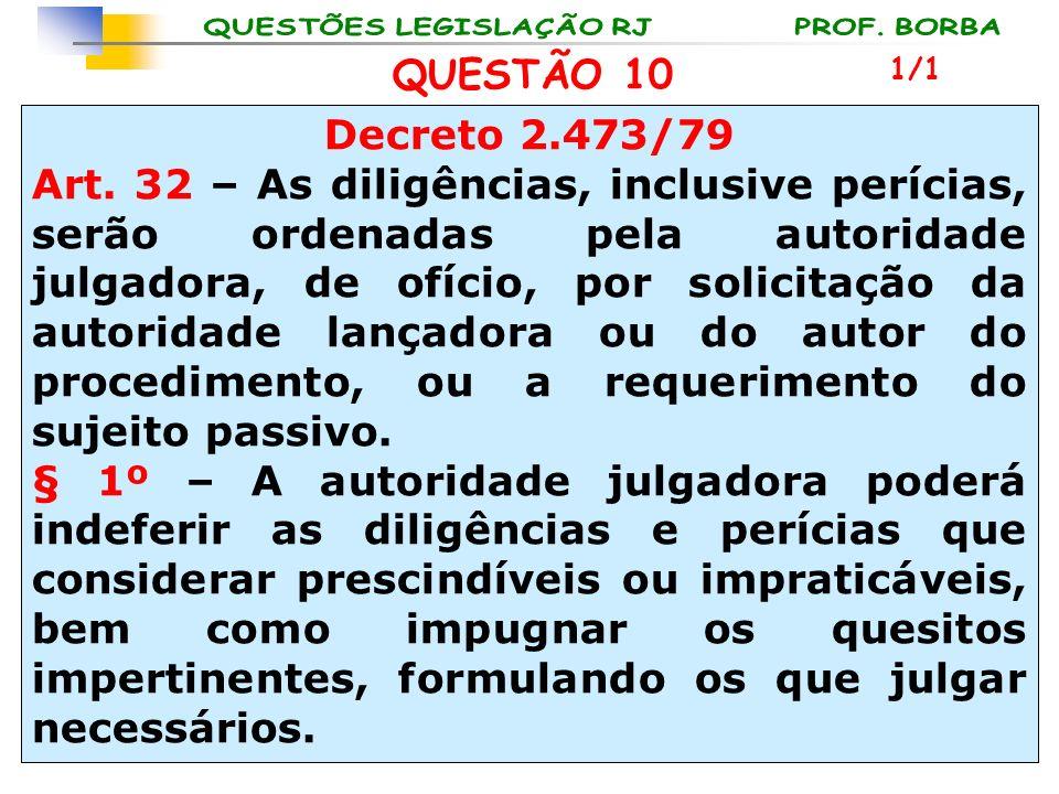 QUESTÃO 10 1/1. Decreto 2.473/79.