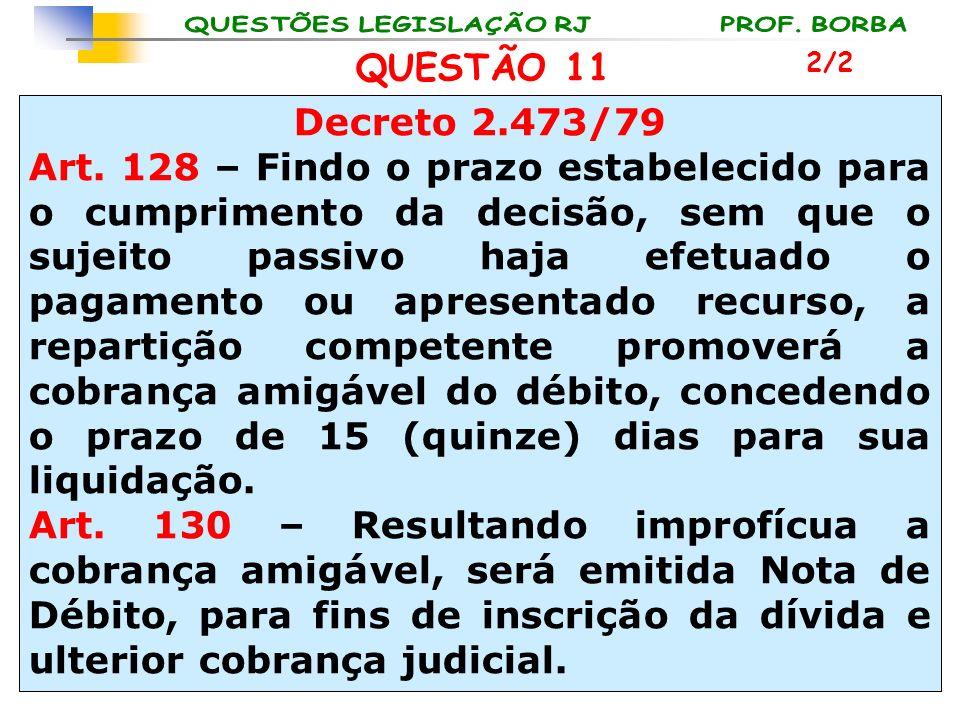 QUESTÃO 11 2/2. Decreto 2.473/79.