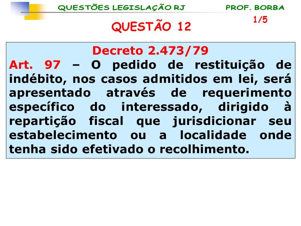 1/5 QUESTÃO 12. Decreto 2.473/79.