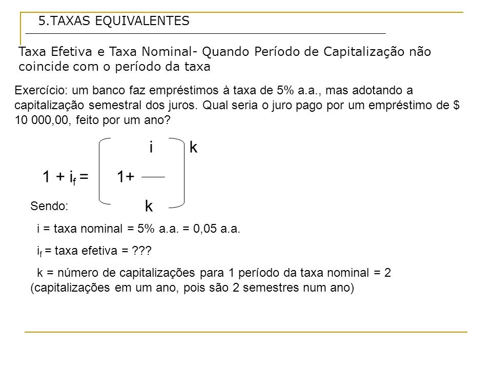 i k 1 + if = 1+ k 5.TAXAS EQUIVALENTES