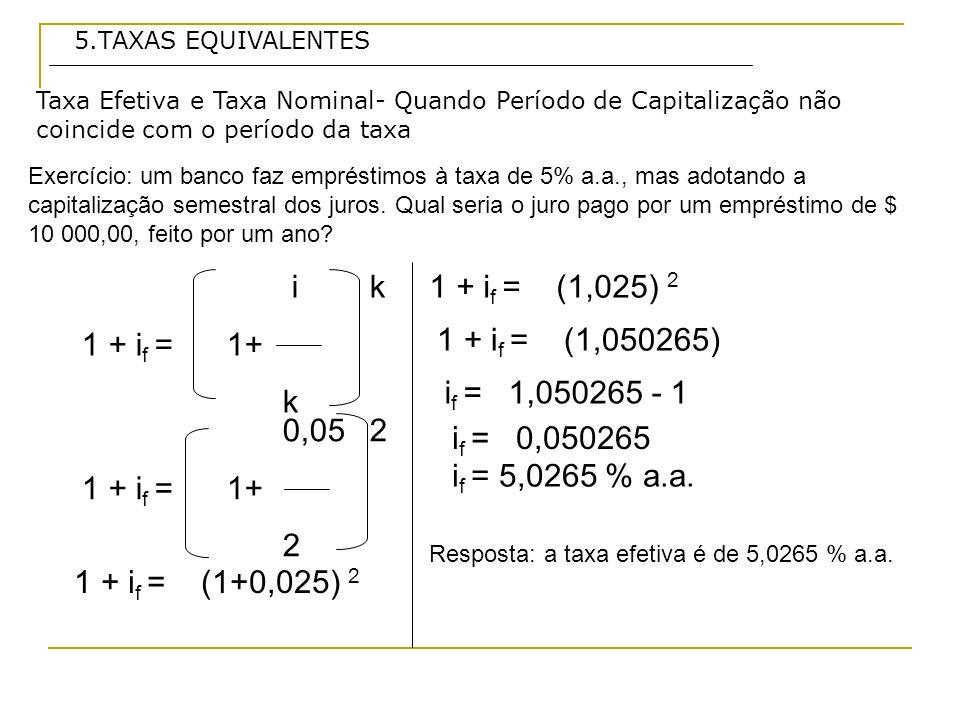 i k 1 + if = 1+ k 1 + if = (1,025) 2 1 + if = (1,050265)