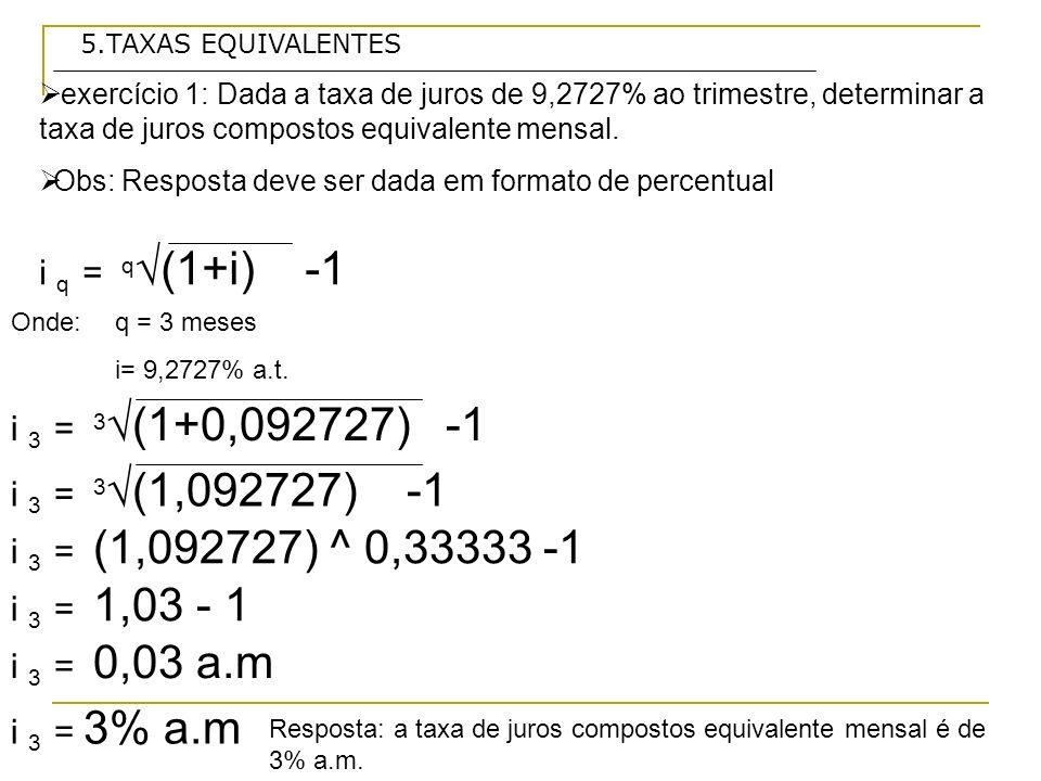 i q = q√(1+i) -1 i 3 = 3√(1+0,092727) -1 i 3 = 3√(1,092727) -1