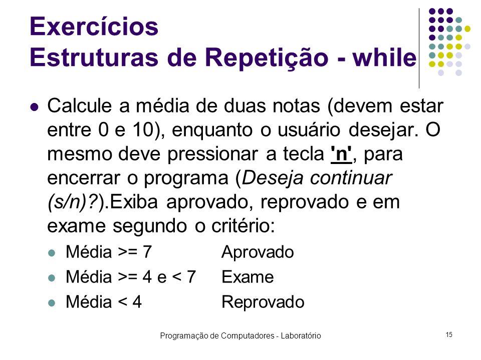 Exercícios Estruturas de Repetição - while