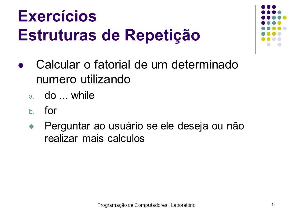 Exercícios Estruturas de Repetição