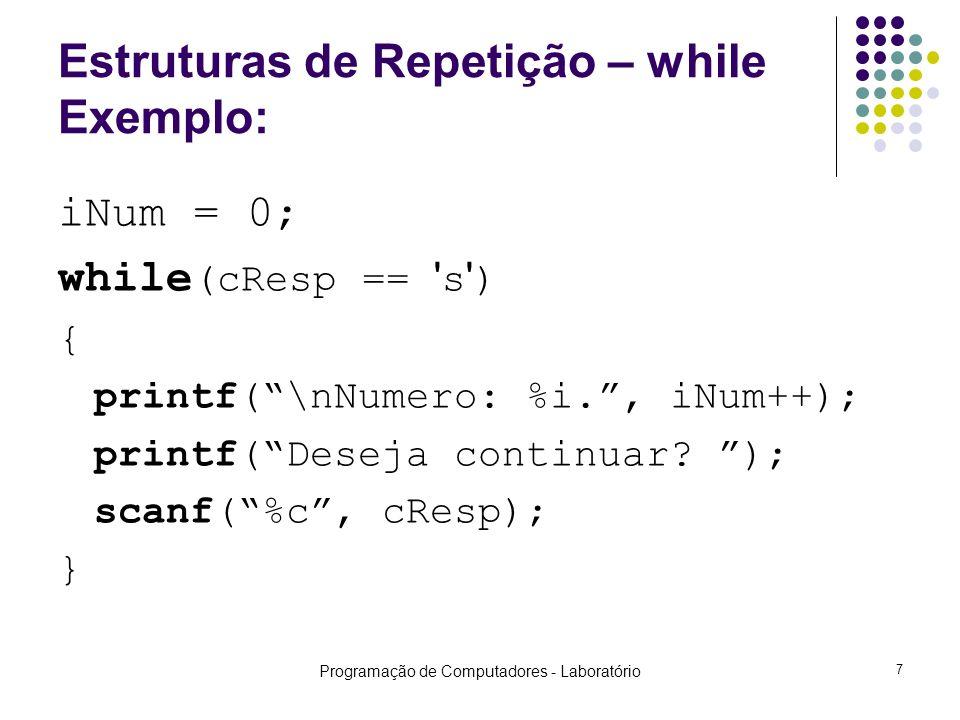 Estruturas de Repetição – while Exemplo: