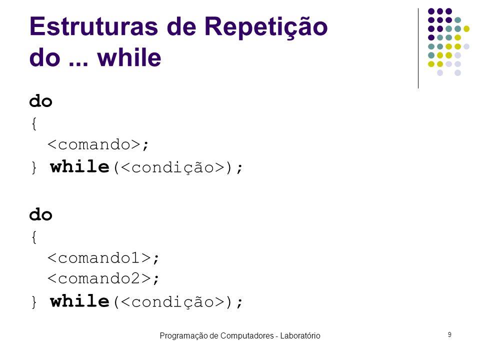 Estruturas de Repetição do ... while